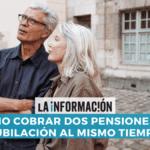 Puedo cobrar dos pensiones de jubilacion