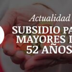 Tengo 52 años puedo cobrar el subsidio